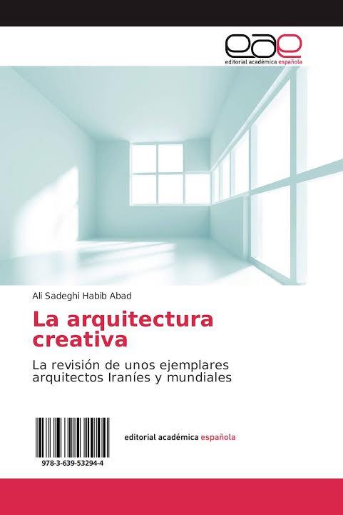 انتشار کتاب « معماری خلاق» «La arquitectura creative» به زبان اسپانیایی