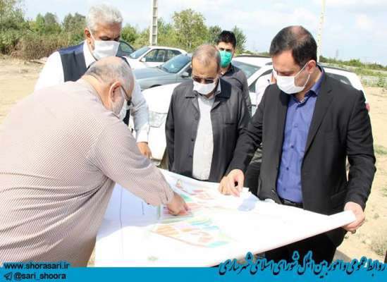 بازدید رئیس شورای اسلامی شهر و شهردار ساری از محل پروژه احداث تعاونی مسکن جانبازان